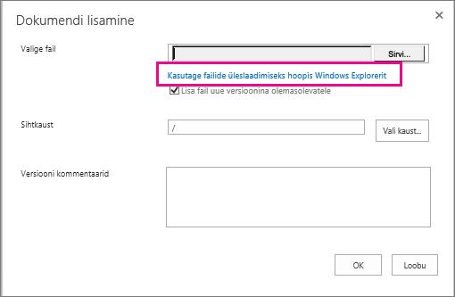 Valige käsk Kasutage failide üleslaadimiseks hoopis Windows Explorerit.