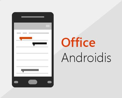 Androidi jaoks mõeldud Office'i häälestamiseks klõpsake siin