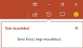 PowerPoint for Office 365 kuvab, kes tegi teie ühiskasutusse antud failis muudatusi, kui olite eemal
