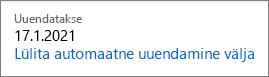 Link teenusekomplekti Office 365 Home tellimuse automaatse pikendamise väljalülitamiseks.