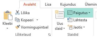 PowerPointi menüü Avaleht nupp Paigutus kuvab kõik saadaolevad slaidipaigutused