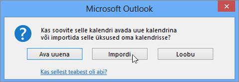 Valige Import, kui teil palutakse see avada uue kalendrina või importimiseks.