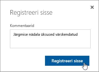 """Dialoogiboks Sisseregistreerimine, kuhu on lisatud kommentaar ja kus on esile tõstetud nupp """"Registreeri sisse"""""""