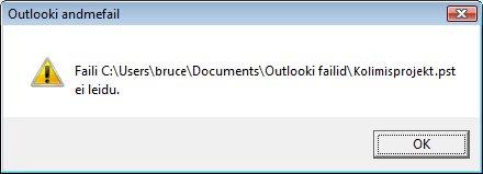 Outlooki andmefaili (.pst) puudumisest teavitav dialoogiboks