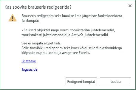 Brauseris redigeerimiseks luuakse faili koopia ilma järgmisi funktsioone. Kõigi funktsioonide abil seda töövihikut redigeerida, klõpsake nuppu Loobu ja avage see Excelis.