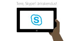 Tere, Skype'i ärirakendus!