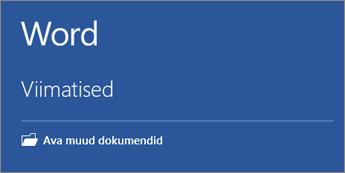 Kuvatakse viimati kasutatud dokumentide loend.