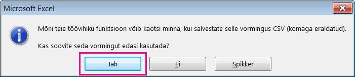 Pilt Excelis kuvatavast viibast, milles küsitakse kinnitust sellele, kas soovite salvestada faili CSV-vormingus