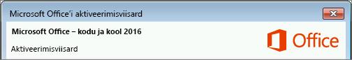 Näitab Office'i versiooni, nagu see on näidatud aktiveerimisviisardis.
