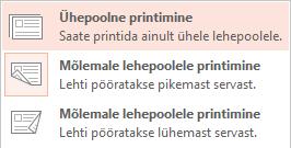Mõne printeriga saate printida nii paberilehe ühele poolele kui ka mõlemale poolele.