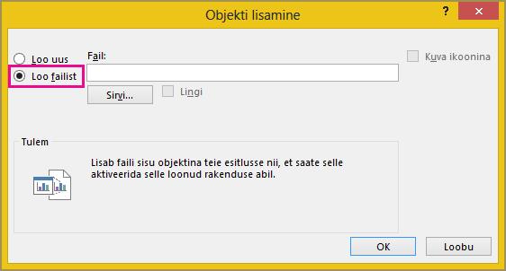 """Valitud säte """"Loo failist"""" dialoogiboksis """"Objekti lisamine"""""""