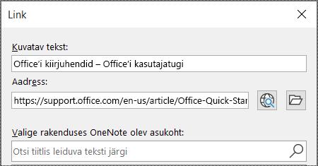 Kuvatõmmis OneNote'i lingidialoogist. Sisaldab kahte täidetavat välja: Kuvatav tekst ja Aadress.