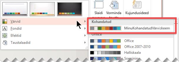 Kui olete määratlenud kohandatud värviskeemi, kuvatakse see rippmenüüs Värvid