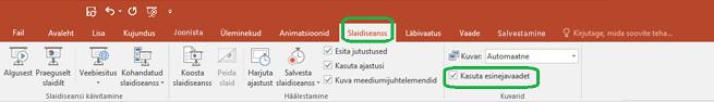 Esinejavaate kasutamise määrab märkeruut PowerPointi lindi menüüs Slaidiseanss.