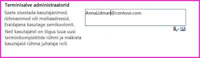 SharePointi administreerimiskeskuse tekstivälja Terminisalve administraatorid kuvatõmmis. Sellele väljale saate tippida selle isiku nime, kelle soovite administraatorina lisada.