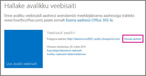 Leht Avaliku veebisaidi haldamine, kus on nähtaval valik Muuda aadressi.