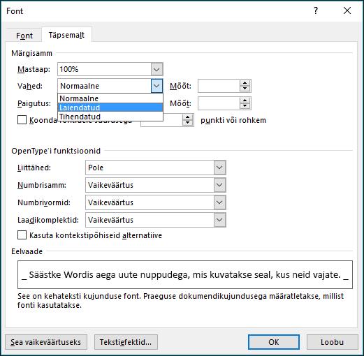 Määrake dialoogiboksis Font, kas märgisammu tuleb laiendada või koondada