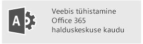 Veebis tühistamine Office 365 halduskeskuse kaudu