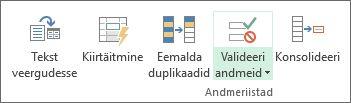 Andmete valideerimine asub menüü Andmed jaotises Andmeriistad