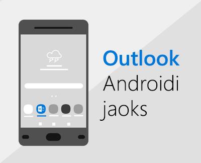 Androidi jaoks mõeldud Outlooki häälestamiseks klõpsake siin