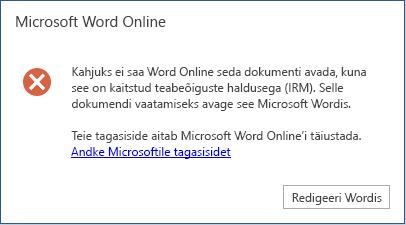 Kahjuks ei saa Word online seda dokumenti avada, kuna see on teabeõiguste haldusega (IRM) kaitstud. Selle dokumendi kuvamiseks avage see Microsoft Wordis.