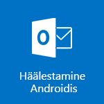 Outlook for Androidi häälestamine
