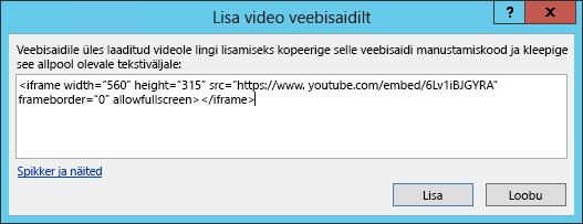 Dialoogiboksis Video lisamine veebisaidilt saate lisada manustamiskoodi.