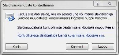 Dialoogiboks Slaidivärskenduste kontroll