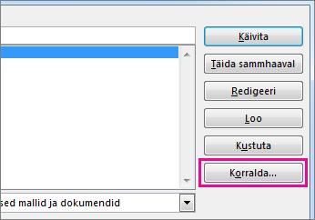 Nupp Korralda dialoogiboksis Makrod