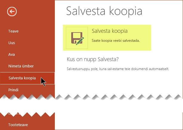 Käsk Salvesta koopia salvestab faili võrgus teenuses OneDrive for Businessi või SharePointi