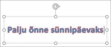 WordArt-objekt rakendatud täite- ja kontuurivärviga