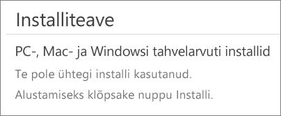 """Jaotises Installiteave on loend arvutitest, kuhu olete sellelt kontolt Office'i installinud. Kui te pole Office'it sellelt kontolt installinud, kuvatakse teile teade """"Te pole ühtegi installi kasutanud""""."""