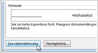 Nupp Sea vaikeväärtuseks dialoogiboksis Font