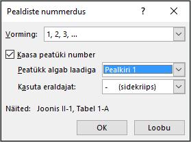 Pealdistele saate peatüki numbreid lisada dialoogiboksis Pealdiste nummerdus.