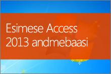 Esimese Access 2013 andmebaasi loomine