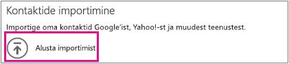 """Dialoogiboks """"Kontaktide importimine"""", kus on esile tõstetud nupp """"Alusta importimist""""."""