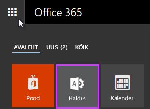 Kuvatakse Office 365 rakendusekäiviti, kus on esile tõstetud paan Haldus.