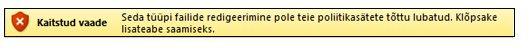 Faili blokeerimise funktsiooni kaitstud vaade. Kasutaja ei saa faili redigeerida.