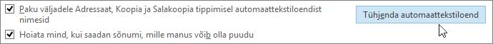 """Valige """"Fail"""" > """"Suvandid"""" > """"Elektronpost"""" ja siis jaotises """"Sõnumite saatmine"""" nupp """"Tühjenda automaattekstiloend""""."""