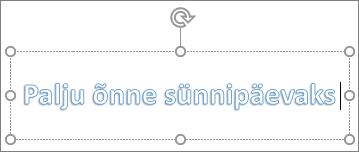 WordArt-objekt kohandatud tekstiga