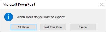 """Kui teilt küsitakse, millise slaidi soovite eksportida, klõpsake valikut """"Ainult see""""."""