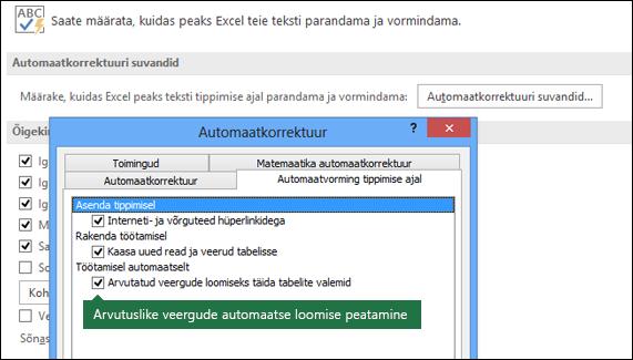 """Arvutatud tabeliveergude väljalülitamiseks valige Fail > Suvandid > Õigekeelsusriistad > Automaatkorrektuuri suvandid ja tühjendage ruut """"Arvutatud veergude loomiseks täida tabelite valemid"""""""