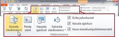 PowerPoint 2010 lindi menüü Slaidiseanss jaotis Häälestamine