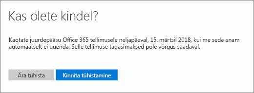 Kuvatõmmis Office 365 koduversiooni tellimuse tühistamisel kuvatavast lehest Kas olete kindel?