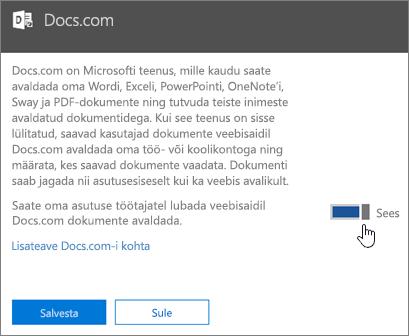 Kui soovite, et teie asutuse töötajad saaksid Docs.com-il dokumente avaldada, nihutage liugur asendisse Sees