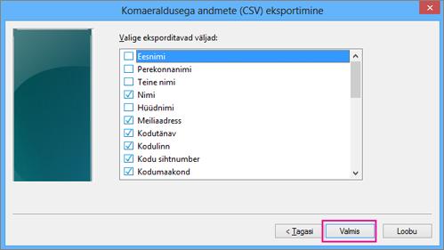 Valige väljad, mille soovite CSV-faili eksportida, ja klõpsake nuppu Valmis.