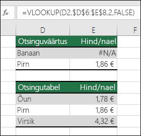 Otsinguväärtust pole olemas.  Valem lahtris E2 on =VLOOKUP(D2,$D$6:$E$8,2,FALSE).  Väärtust Banaan ei saa leida, seega tagastab valem tõrke #N/A.