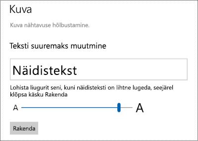 Windowsi Hõlbustuskeskuse sätted vahekaardil Kuva tekst suuremaks teha liugur nähtaval.