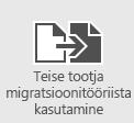 Kasutage postkastide teenusekomplekti Office 365 migreerimiseks muude tootjate migreerimistööriistu