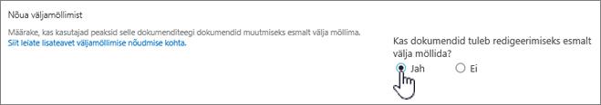 """Dialoogiboks Sätted, kus on esile tõstetud """"Jah"""", kus on esile tõstetud """"Nõua dokumentide väljamöllimist redigeerimiseks""""."""